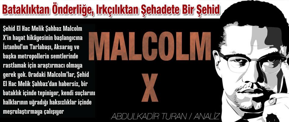 Şehâdetinin 50.Yıldönümünde Örnek dava adamı: Şehid Malcolm X