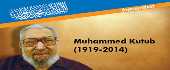 Vefâtının 7. Yıldönümünde Muhammed Kutub Rahmetullâhi Aleyhi